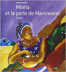 Mbéla et la perle de Mamiwater