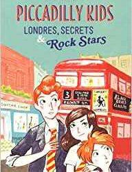 Piccadilly kids- londres, secrets & Rock Stars