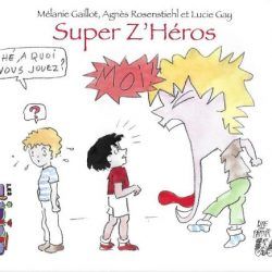 Super Z'Héros mélanie gaillot