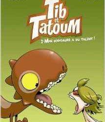 Tib et Tatoum 2- Mon dinosaure a du talent!
