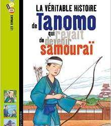 Véritable histoire de Tanomo qui rêvait de devenir samouraï (La)
