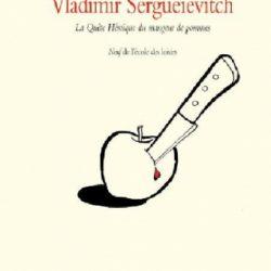 Vladimir Sergueïevitch la quête héroïque du mangeur de pommes