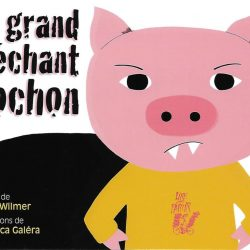 grand méchant cochon wilmer