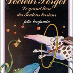 Docteur Xorgol Le grand livre des toutous terriens
