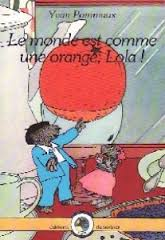 Le monde est comme une orange, Lola ! pommaux