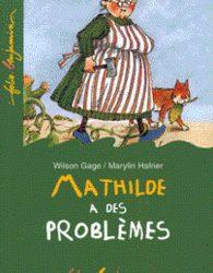 Mathilde a des problèmes wilson gage