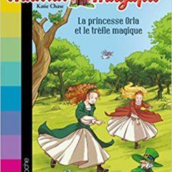 château magique La princesse Orla et le trèfle magique