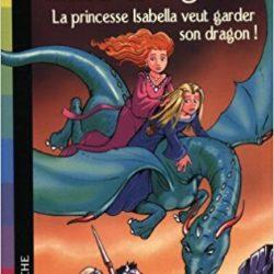 chateau magique 2La princesse Isabella veut garder son dragon !