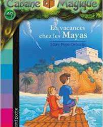 la cabane magique en vacances chez les mayas