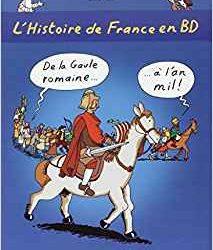 L'Histoire de France en BD De la Gaule Romaine à l'An Mil