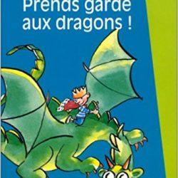 Prends garde aux dragons
