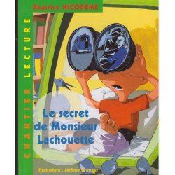 Le secret de monsieur Lachouette nicodème