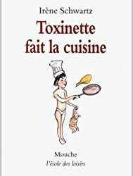 Toxinette fait la cuisine