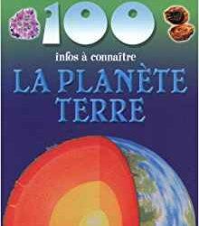 100 infos à connaître La planète Terre