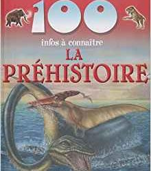 100 infos à connaître La préhistoire