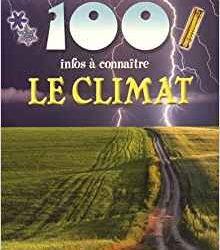 100 infos à connaître Le climat