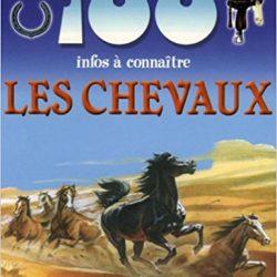 100 infos à connaître Les chevaux