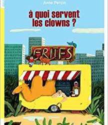 A quoi servent les clowns