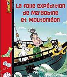 La folle expédition de Ma'Bobine et Moutonleon