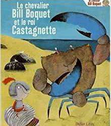 Le chevalier Bill Boquet et le roi Castagnette