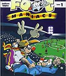 Les foot maniacs (Tome 1)