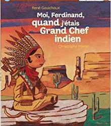 Moi, Ferdinand, quand j'étais Grand Chef indien