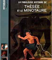 Fabuleuse histoire de Thésée et le minotaure