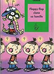 Floppy-flop clone sa famille