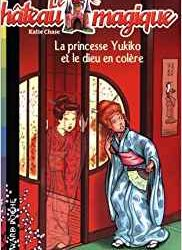 Le château magique (3) La princesse Yukiko et le dieu en colère