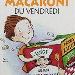 Le macaroni du vendredi
