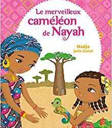 Le merveilleux caméléon de Nayah